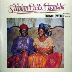 Chief Stephen Osita Osadebe - Osondi Owendi
